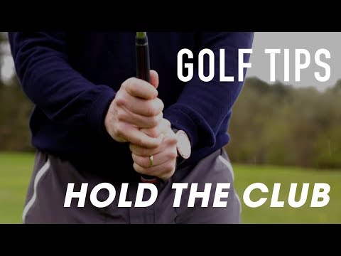 GOLF TIPS : How to hold the club