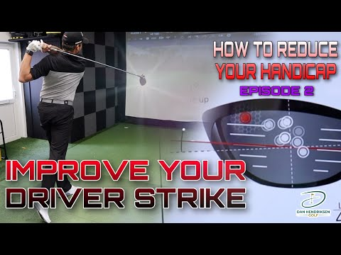 IMPROVE DRIVER STRIKE – HOW TO REDUCE YOUR HANDICAP