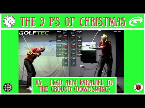 THE 9 P's OF CHRISTMAS   P5 – LEAD ARM PARALLEL TO THE GROUND (DOWNSWING)
