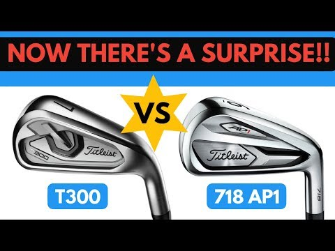 Now There's A Surprise!! Titleist T300 Iron VS 718 AP1 Iron