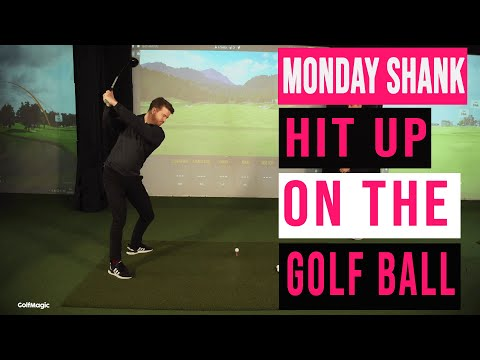 Golf Tips: How to hit UP on the golf ball   Monday Shank Ep.4