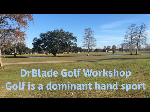 DrBlade Golf Workshop: Golf is a dominant hand sport