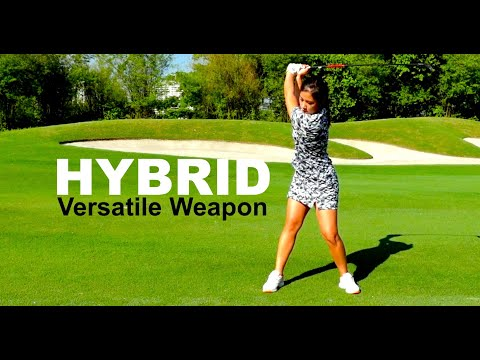 Hybrid : The Versatile Weapon  – Golf with Michele Low