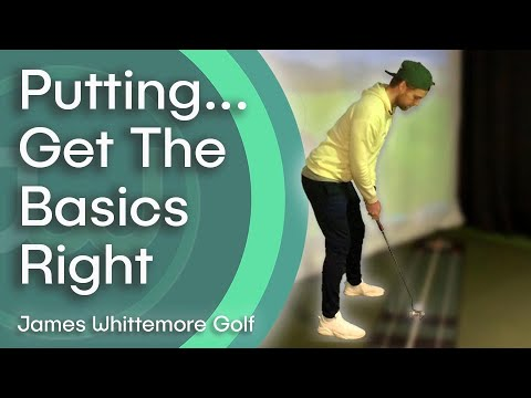 Putting – Do you do the basics right?