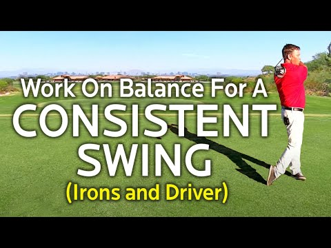 WORK ON BALANCE FOR A CONSISTENT GOLF SWING