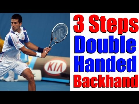 Tennis Two Handed Backhand – 3 Steps To The Perfect Double Hander