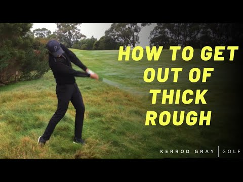 GOLF: HOW TO GET OUT OF THICK ROUGH