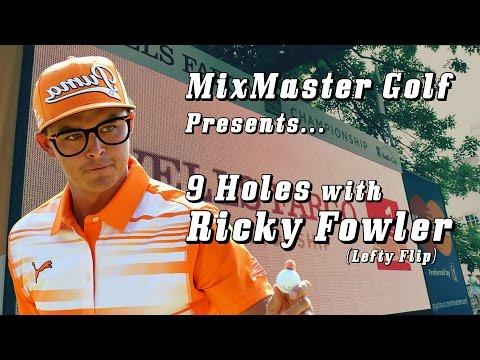 9 Holes with Rickey Fowler Left Handed – MixMasterGolf