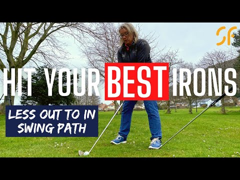 Hit your BEST GOLF IRONS – less out to in swing path