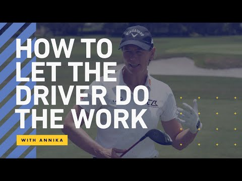 The Lesson Tee | How To Let The Driver Do The Work WIth Annika