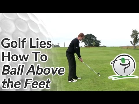 Ball Above Feet – How to Hit Golf Shots on a Sidehill