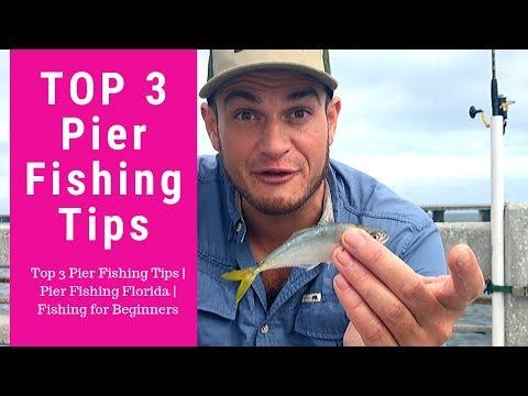 Top 3 Pier Fishing Tips   Pier Fishing Florida   Fishing for Beginners