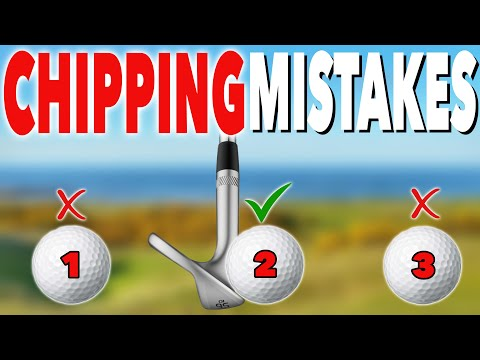 CHIPPING MISTAKES YOU MUST AVOID – Simple Golf Tips