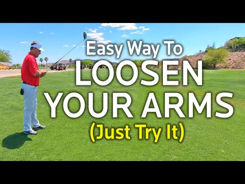 EFFORTLESS GOLF SWING (Easy Way To Loosen Your Arms)