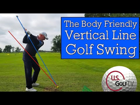 The Body Friendly Golf Swing That Gives You More Freedom (VERTICAL LINE SWING)