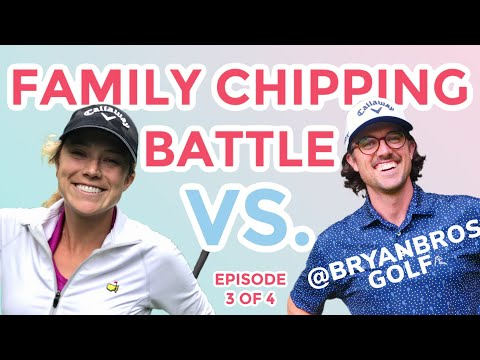 The Bryan Family Chipping Battle vs. BryanBros Golf   Episode 3 of 4