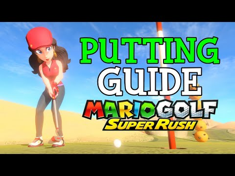 Mario Golf Super Rush Putting Guide – How to Get Better at Putting in Mario Golf Super Rush!