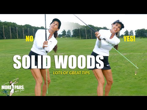 MORE PARS GOLF TIP: SOLID WOODS (lots of great tips)