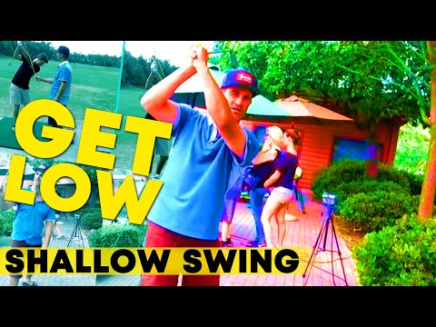 GET LOW – EASY Shallow Golf Swing