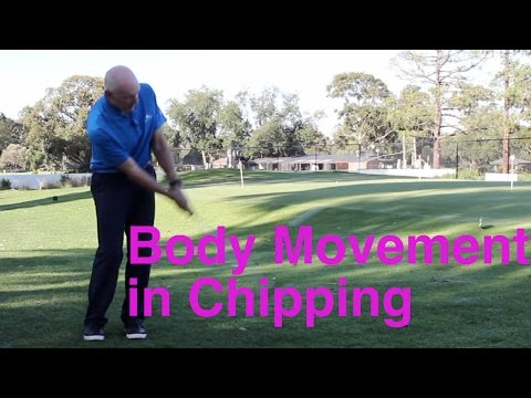Body Movement in Chipping