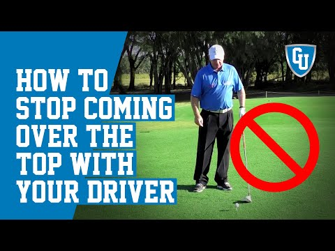 How to Stop Coming Over the Top with Your Driver