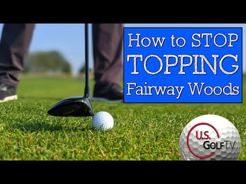 Stop Topping Your Woods – Learn to Hit Fairway Woods Off the Ground