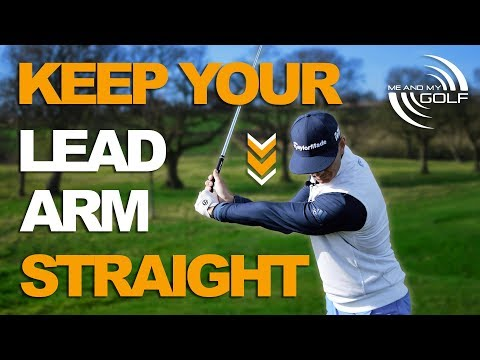 KEEP YOUR LEAD ARM STRAIGHT IN THE GOLF SWING SWING | ME AND MY GOLF