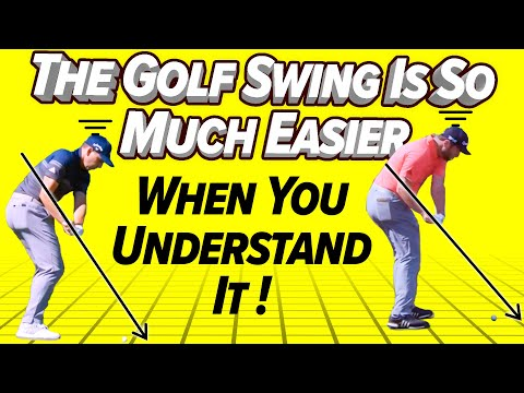 The Golf Swing is so much easier when you know this!