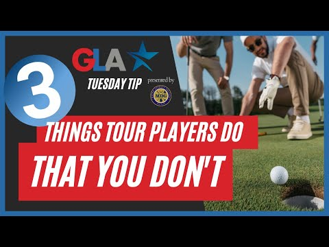 Things Tour Players Do, That Amateur Golfers Don't (Tuesday Tip)