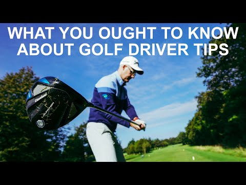 WHAT EVERYONE OUGHT TO KNOW ABOUT GOLF DRIVER TIPS
