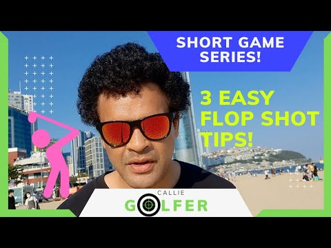 My top 3 Flop Shot Tips || Short Game Golf Lessons For Beginners PART 3 of 5
