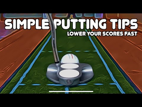LOWER YOUR GOLF SCORES FAST with SIMPLE PUTTING TIPS